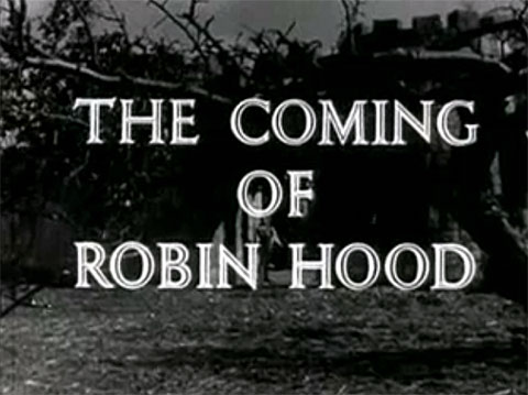 Robin Hood 001 – The Coming of Robin Hood