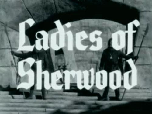 Robin Hood 024 – Ladies Of Sherwood