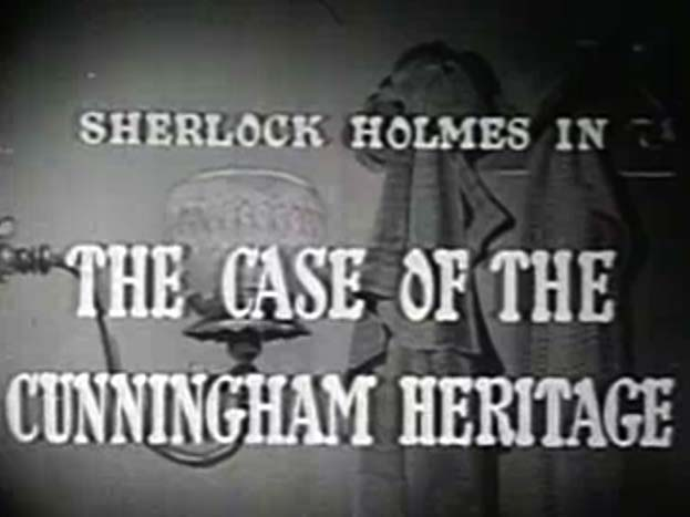 Sherlock Holmes 01 – The Case of the Cunningham Heritage