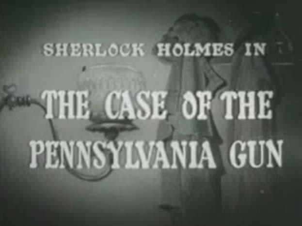Sherlock Holmes 03 – The Case of the Pennsylvania Gun