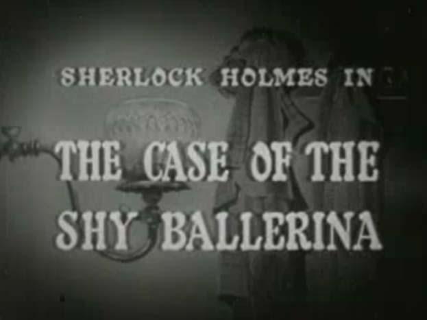 Sherlock Holmes 06 – The Case of the Shy Ballerina