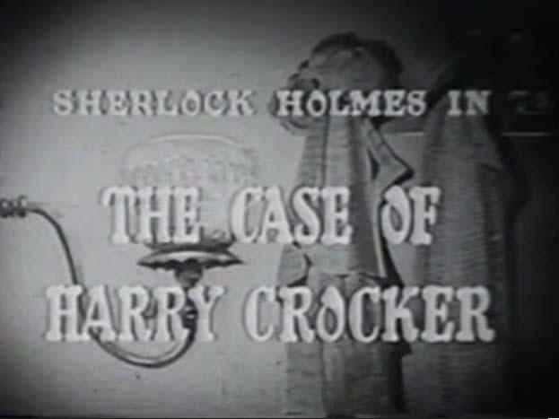 Sherlock Holmes 09 – The Case of Harry Crocker
