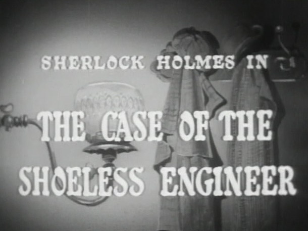 Sherlock Holmes 12 – The Case of the Shoeless Engineer