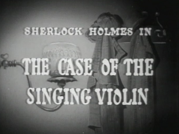 Sherlock Holmes 15 – The Case of the Singing Violin