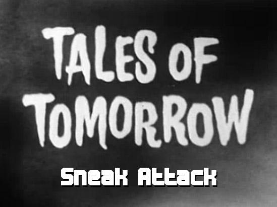 Tales of Tomorrow 13 - Sneak Attack - 1951