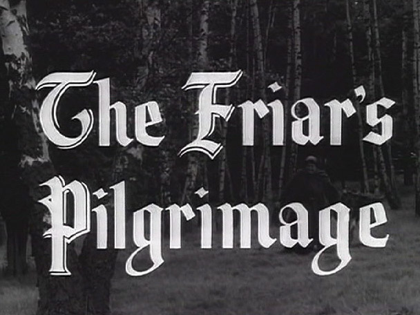 Robin Hood 053 – The Friar's Pilgrimage