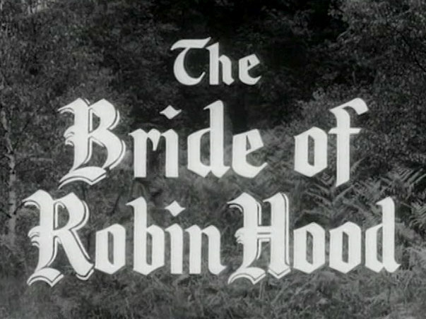 Robin Hood 088 – The Bride of Robin Hood