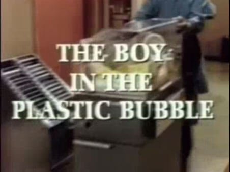 The Boy in the Plastic Bubble