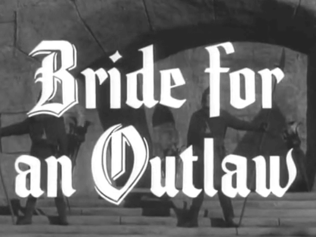 Robin Hood 137 – Bride For An Outlaw