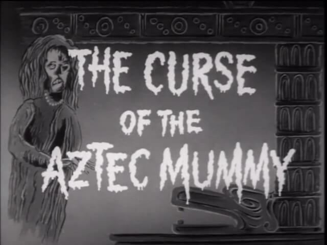 Curse of the Aztec Mummy