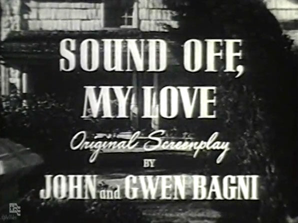 Four Star Playhouse 011 – Sound Off, My Love