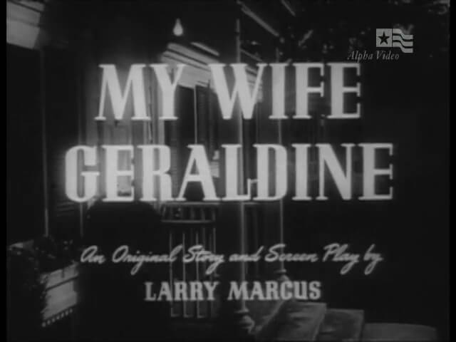 Four Star Playhouse 001 – My Wife Geraldine