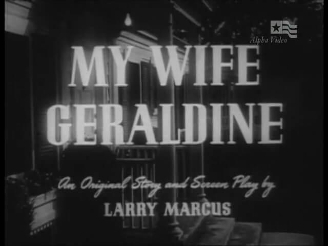 Four Star Playhouse 001 – My Wife Geraldine