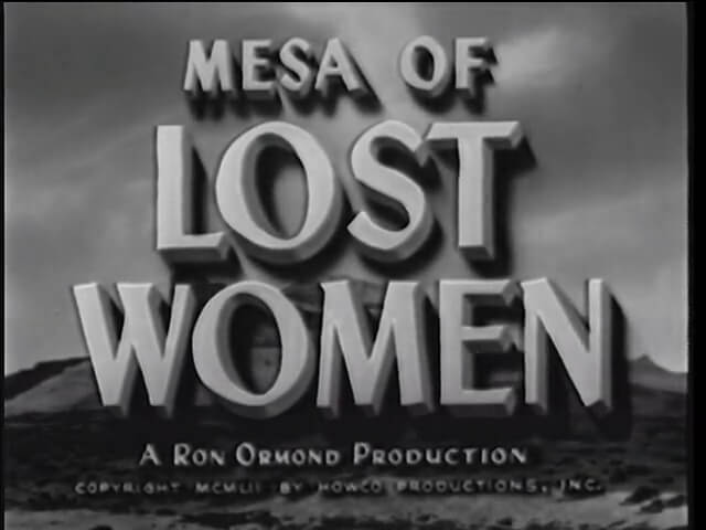 Mesa Of Lost Women - 1953