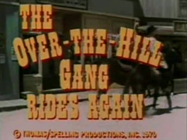 The Over-The-Hill-Gang Rides Again