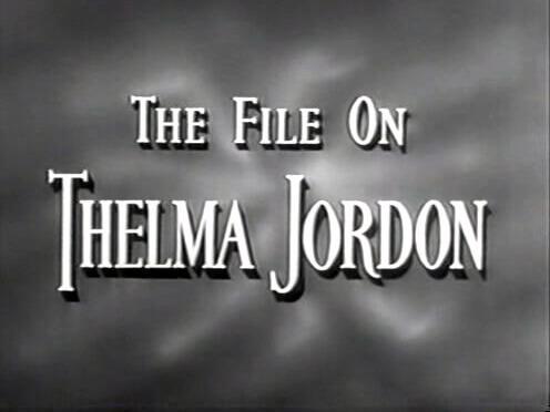 The File On Thelma Jordan
